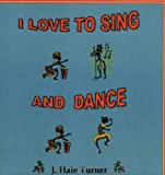 I Love to Sing and Dance