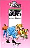 """Afficher """"Superman contre CE2"""""""
