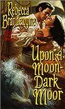 Upon a Moon-Dark Moor, Rebecca Brandewyne, 0505523361