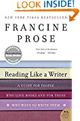 #10: Reading Like a Writer: A Guide for People Who Love Books and for Those Who Want to Write Them (P.S.)
