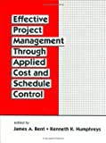 img - for Effective Project Management Through Applied Cost and Schedule Control (Cost Engineering) book / textbook / text book