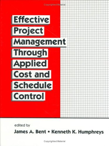 Effective Project Management Through Applied Cost and Schedule Control (Cost Engineering)