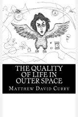 The Quality of Life in Outer Space (2017) Paperback
