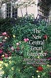 New Central Texas Gardner, Cheryl Hazeltine and Barry Lovelace, 0890968713