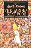 The Garden Next Door, José Donoso, 0802133681