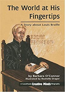 The World at His Fingertips: A Story about Louis Braille (Creative Minds Biography) (Carolrhoda Creative Minds Biography)