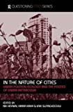 In the Nature of Cities: Urban Political Ecology and the Politics of Urban Metabolism (Questioning Cities)