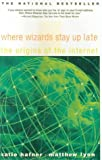 Where Wizards Stay up Late, Katie Hafner, 0613181530