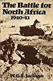 The Battle for North Africa, 1940-43, W. G. F. Jackson, 0884051315