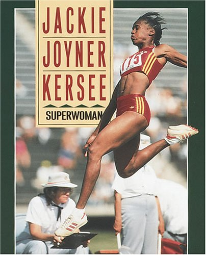 Jackie Joyner-Kersee: Superwoman (Sports Achievers Biographies)