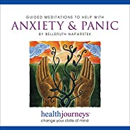 Guided Meditations to Help with Anxiety & Panic- Three Brief Anxiety Relieving Exercises, Plus Guided Imag