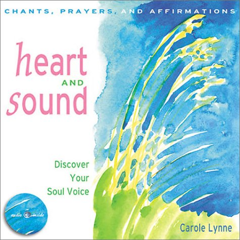 Heart and Sound: Discover Your Soul Voice
