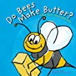 Do Bees Make Butter?: A Book About Things Animals Make (Animals All Around)