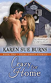 Crazy for Home (Texas Ghost Stories Book 2) by [Burns, Karen Sue]