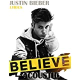 Justin Bieber: Believe Acoustic Lyrics and Meanings