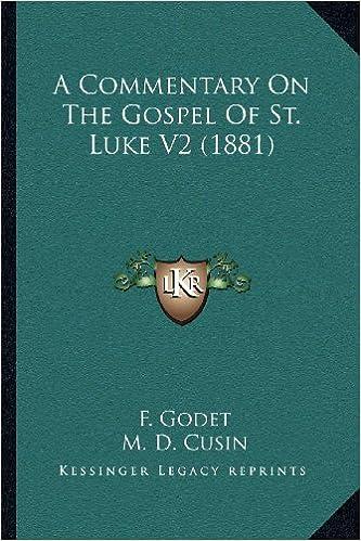 A Commentary on the Gospel of St. Luke V2 (1881)