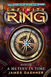 Infinity Ring 1: A Mutiny in Time (Infinty Ring)