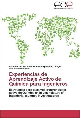 Ebook gratis italiano descarga por android Experiencias de Aprendizaje Activo de Química para Ingenieros: Estrategias para desarrollar aprendizaje activo de Química en la Licenciatura en Ingeniería: alumnos investigadores en español PDF FB2 iBook