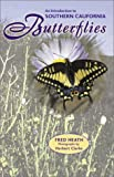 An Introduction to Southern California Butterflies, Fred Heath, 087842475X