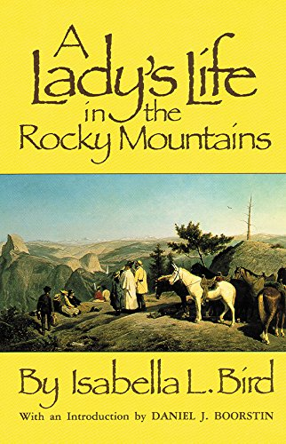A Lady's Life in the Rocky Mountains (The Western Frontier Library (Mountain Life)