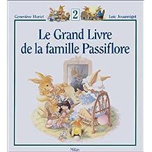 Grand livre de la famille Passiflore (Le), t. 02
