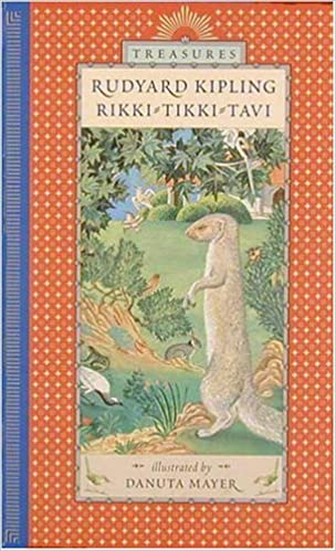 Rikki Tikki Tavi Candlewick Treasures Rudyard Kipling Danuta Mayer 9780763601355 Amazon Books