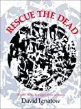 Rescue the Dead : Poems, Ignatow, David and Ignatow, David, 0819510378