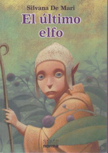 El Ultimo Elfo/the Last Elf (Spanish Edition)