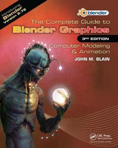 The Complete Guide to Blender Graphics: Computer Modeling & Animation, Third Edition by A K Peters/CRC Press