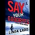 Say Your Goodbyes (A Will Novak Novel)