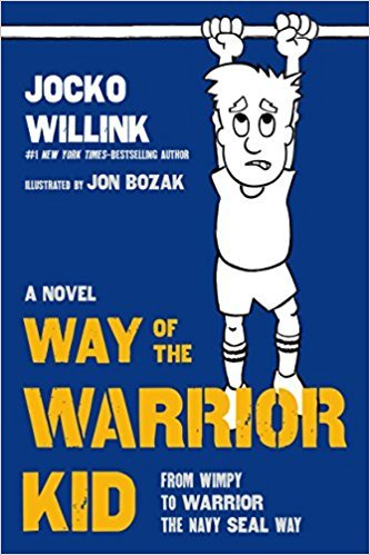 By Jocko Willink   Way Of The Warrior Kid  Hardcover  2018  By Jocko Willink  Author   Hardcover