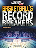 Basketball's Record Breakers (Sports Illustrated Kids: Record Breakers)