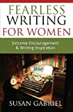 Fearless Writing for Women, Susan Gabriel, 0983588252