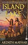 Island in the Lake, Ardath Mayhar, 155773903X