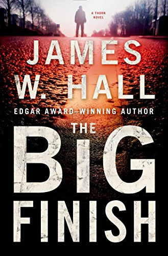 The Big Finish: A Thorn Novel (Thorn Series Book (Big W Books)
