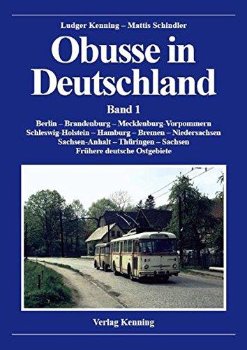 Obusse in Deutschland: Band 1. Berlin - Brandenburg - Mecklenburg-Vorpommern, Schleswig-Holstein - Hamburg - Bremen - Niedersachsen, Sachsen-Anhalt - Thüringen - Sachsen, Frühere deutsche Ostgebiete