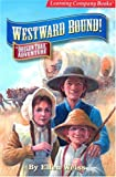 img - for Westward Bound: An Oregon Trail Adventure book / textbook / text book