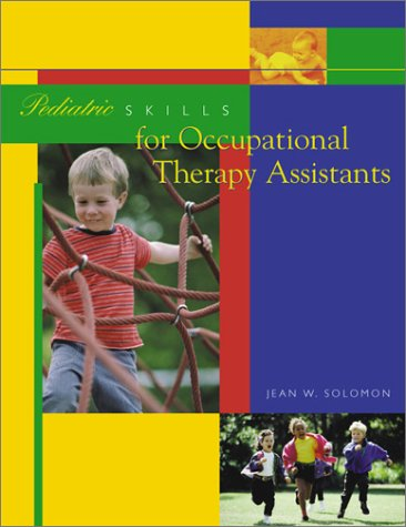 Pediatric Skills for Occupational Therapy Assistants, 1e
