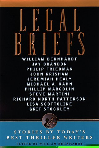 Legal Briefs: Short Stories by Today's Best Thriller Writers (The Best Thriller Writers)