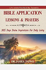Bible Application Lessons and Prayers: 365 Days Divine Inspirations For Daily Living Paperback