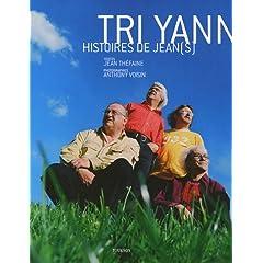 Tri Yann : Histoires de Jean(s) (Biographie)