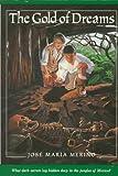 The Gold of Dreams, Jose M. Merino, 0374425841
