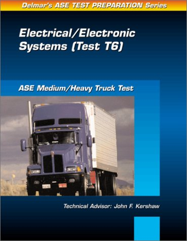 ASE Test Prep Series -- Medium/Heavy Duty Truck (T6): Electrical and Electronic Systems