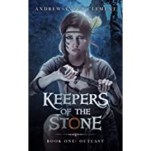 Outcast: Keepers of the Stone Book One (An Historical Epic Fantasy Adventure)