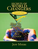 Secrets of World Changers Teacher Kit: How to Achieve Lasting Influence as a Leader