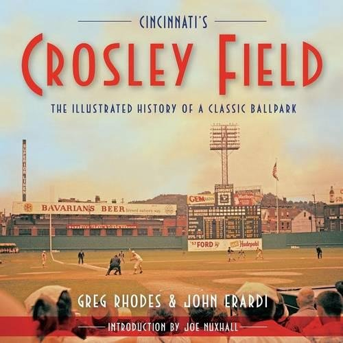 Cincinnati's Crosley Field: The Illustrated History of a Classic Ballpark ebook