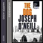 The Dog | Joseph O'Neill