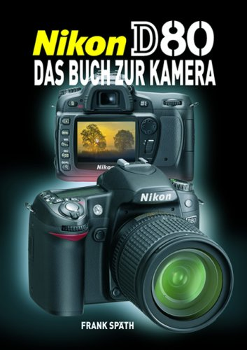 Nikon D80 - Das Buch zur Kamera
