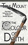 The Colour of Death: A Sebastian Foxley Medieval Murder Mystery ( Sebastian Foxley Medieval Mystery Book 6)