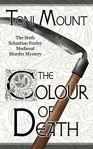 The Colour of Death: A Sebastian Foxley Medieval Murder Mystery ( Sebastian Foxley Medieval Mystery Book ()